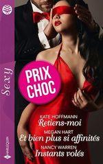 Vente EBooks : Retiens-moi - Et bien plus si affinités - Instants volés  - Kate Hoffmann - Megan Hart - Nancy Warren