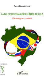 La politique étrangère du Brésil de Lula  - Patrick - Patrick Howlett-Martin