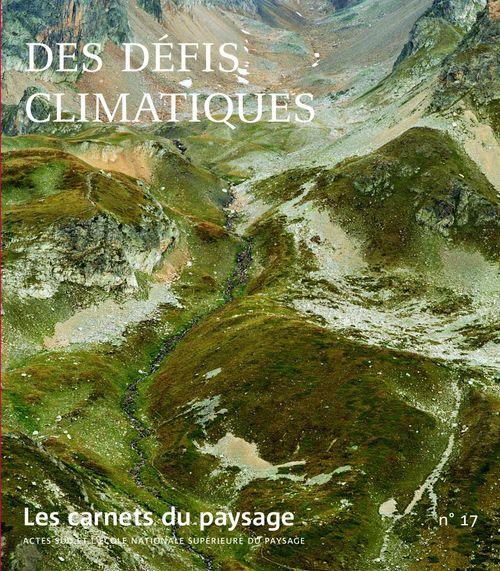 Carnets du paysage t.17 ; des défis climatiques