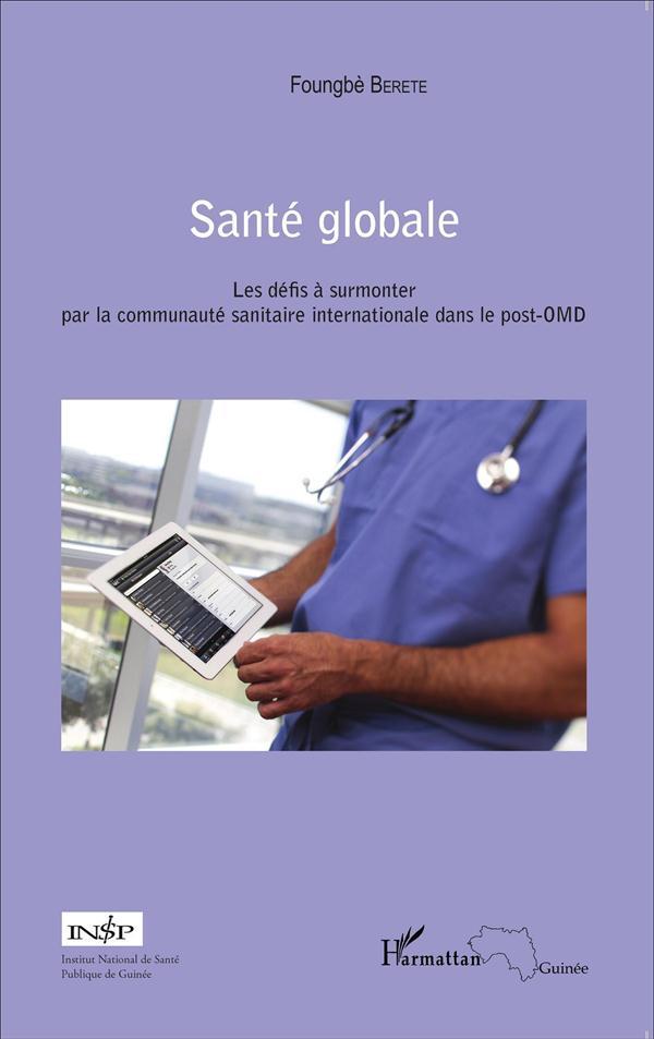 Santé globale ; les défis à surmonter par la communauté sanitaire internationale dans le post-OMD