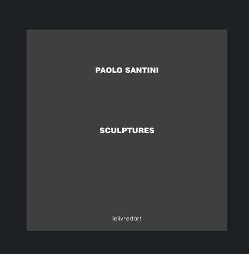 Paolo Santini ; sculptures