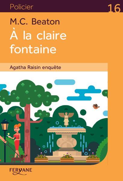 Agatha Raisin enquête T.7 ; à la claire fontaine