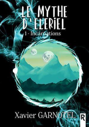 Le mythe d'Elerielt.1 ; incarnations