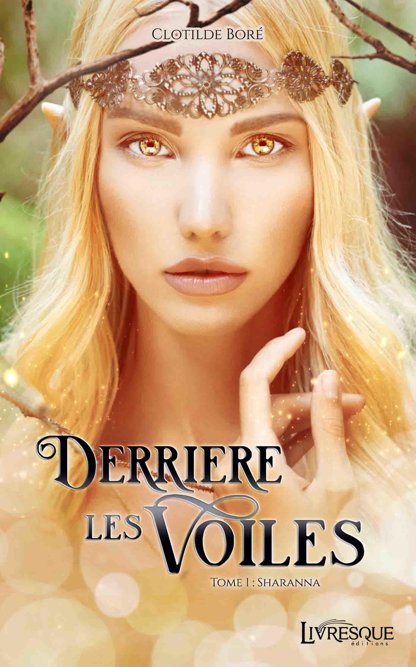 Derrière les voiles t.1 ; Sharanna  - Clotilde Boré