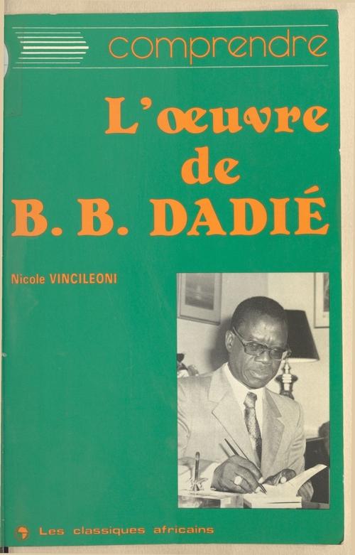 L'OEuvre de Bernard B. Dadié