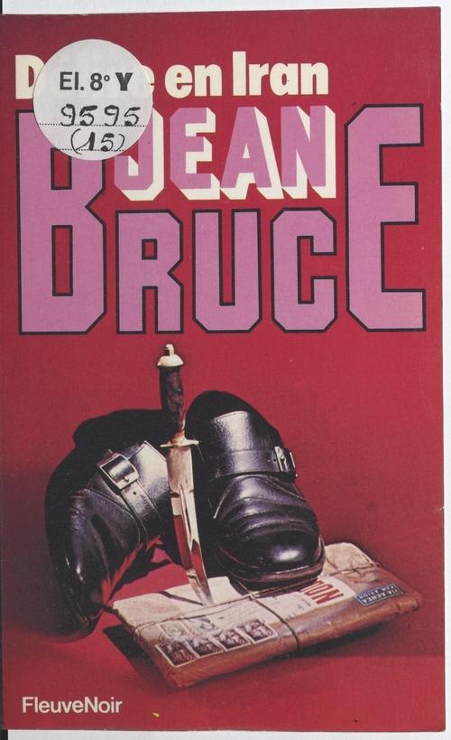 O.S.S. 117 : Délire en Iran  - Jean Bruce