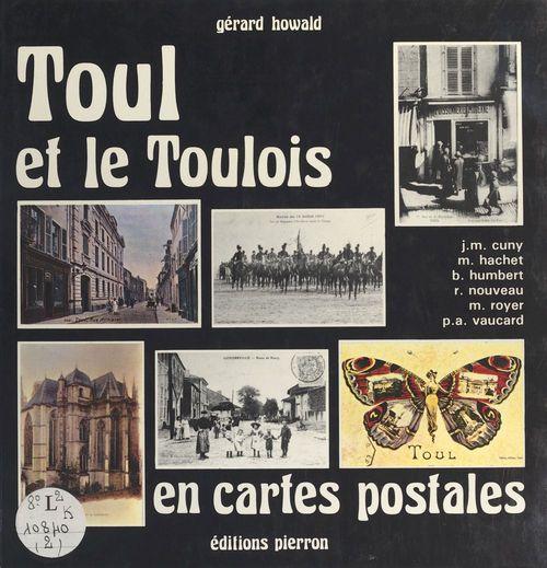 Toul et le Toulois en cartes postales  - Gérard Howald