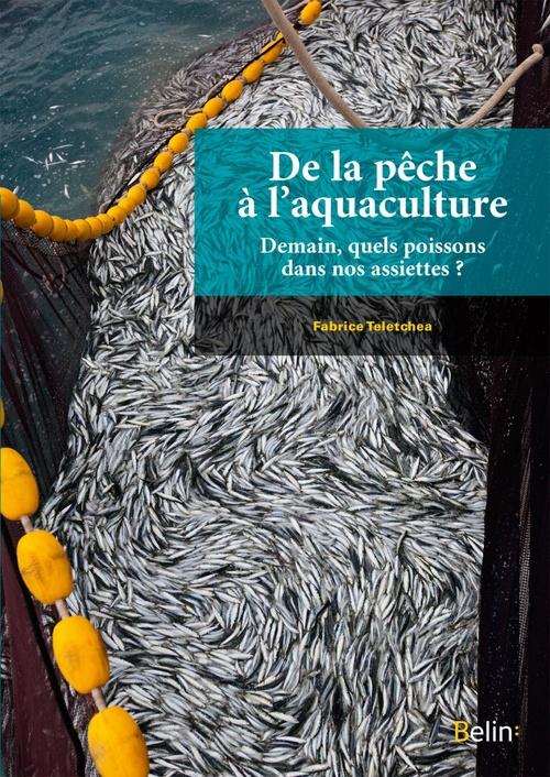 De la pêche à l'aquaculture ; demain, quels poissons dans nos assiettes ?