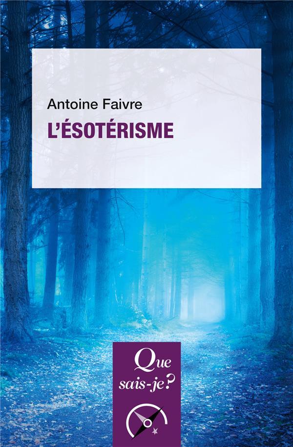 FAIVRE ANTOINE - L'ESOTERISME