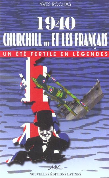 1940, Churchill et les français ; un été fertile en légendes