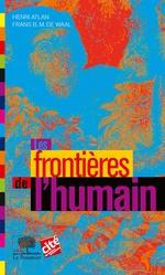 Vente EBooks : Les Frontières de l'humain  - Henri ATLAN - Frans B. M. de Waal