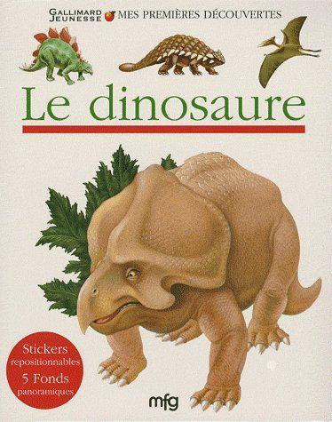 Mes premières découvertes ; le dinosaure