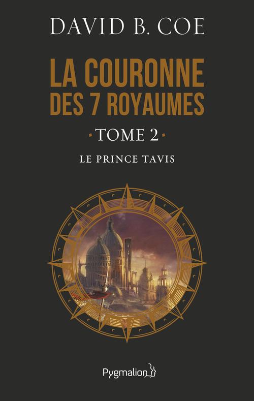 La couronne des sept royaumes - t02 - le prince tavis - la couronne des 7 royaumes 2