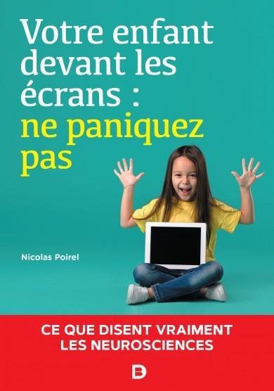 Votre enfant devant les écrans : ne paniquez pas !