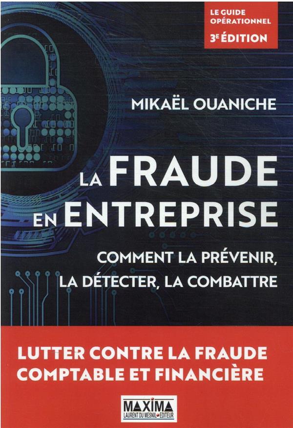 la fraude en entreprise : comment la prévenir, la détecter, la combattre