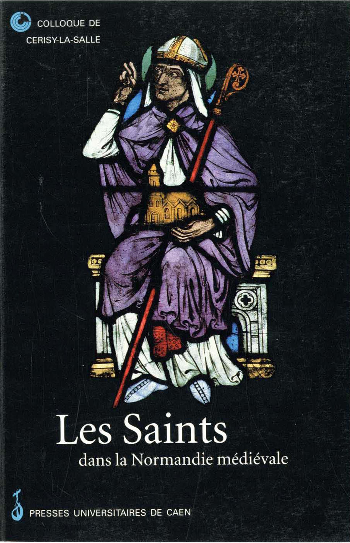 Les saints dans la normandie medievale - colloque de cerisy-la-salle, 26-29 septembre 1996 [du centr