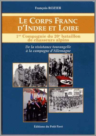 Le corps franc d'Indre et Loire ; 1re compagnie du 20e bataillon de chasseurs alpins