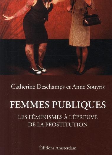 Femmes publiques ; les féminismes à l'épreuve de la prostitution