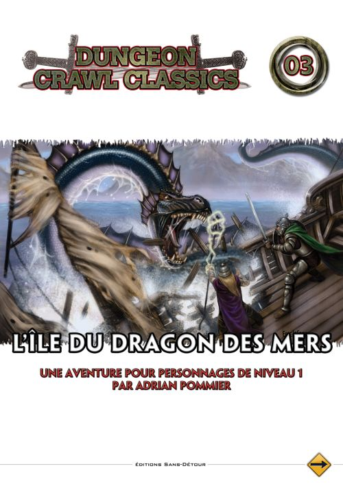 Dungeon Crawl Classics T.3 ; L Ile Du Dragon Des Mers