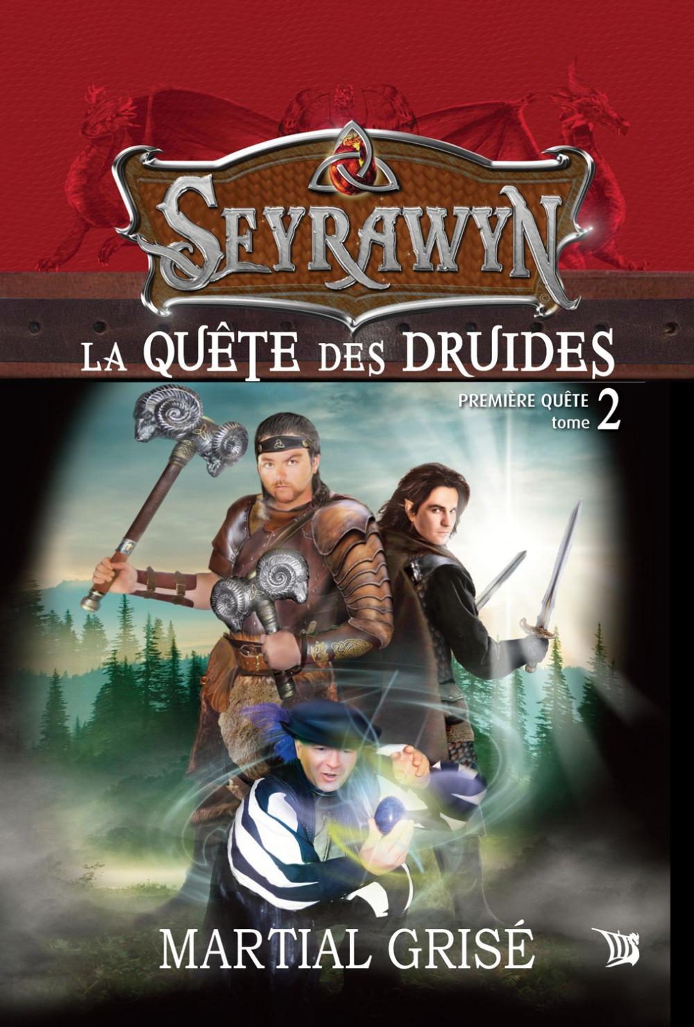 Seyrawyn t.2 ; la quête des druides