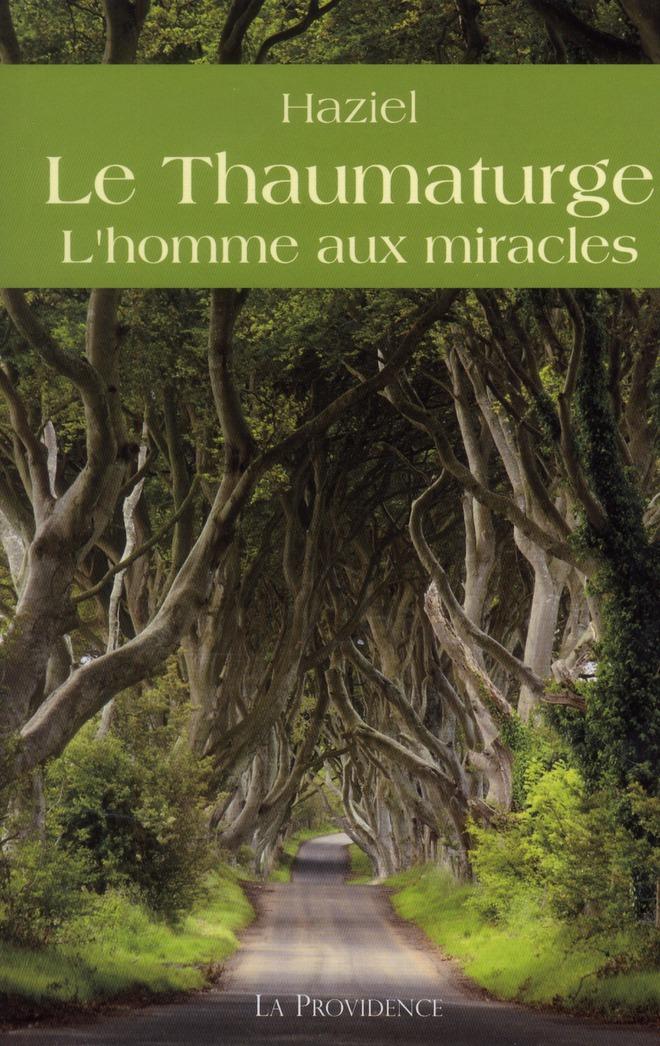 Le thaumaturge ; l'homme aux miracles