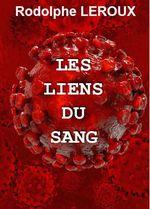 Les liens du sang  - Rodolphe Leroux