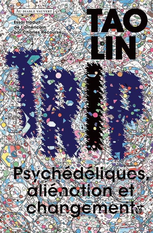 Trip ; psychédéliques, aliénation et changements