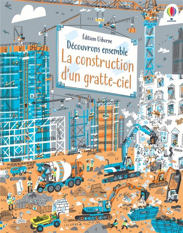 La construction d'un gratte-ciel ; découvrons ensemble