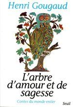 Vente EBooks : L'Arbre d'amour et de sagesse. Contes du monde entier  - Henri Gougaud