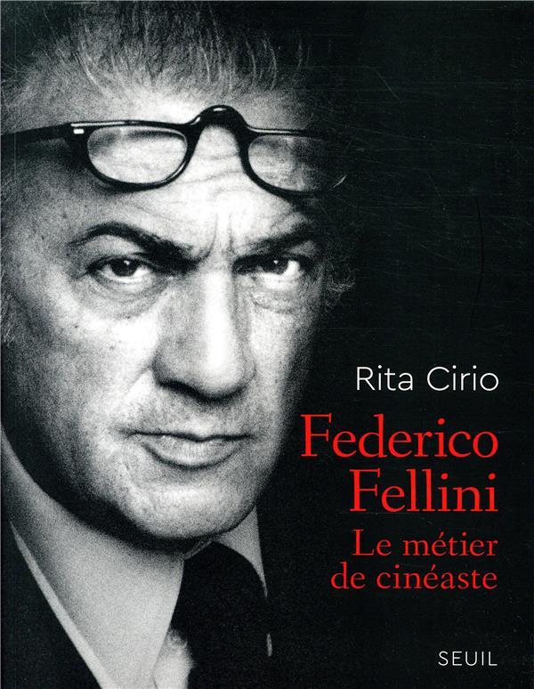 Federico Fellini ; le métier de cinéaste