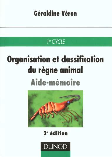 Aide-memeoire organisation et classification du regne animal