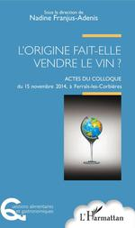 Vente Livre Numérique : L'origine fait-elle vendre le vin ?  - Nadine Franjus-Adenis