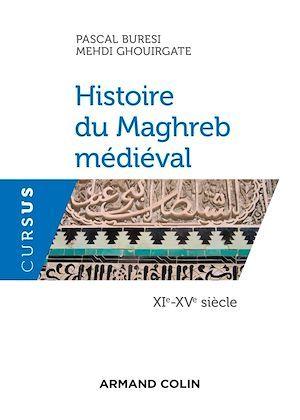 Histoire du Maghreb médiéval ; XIe-XVe siècle