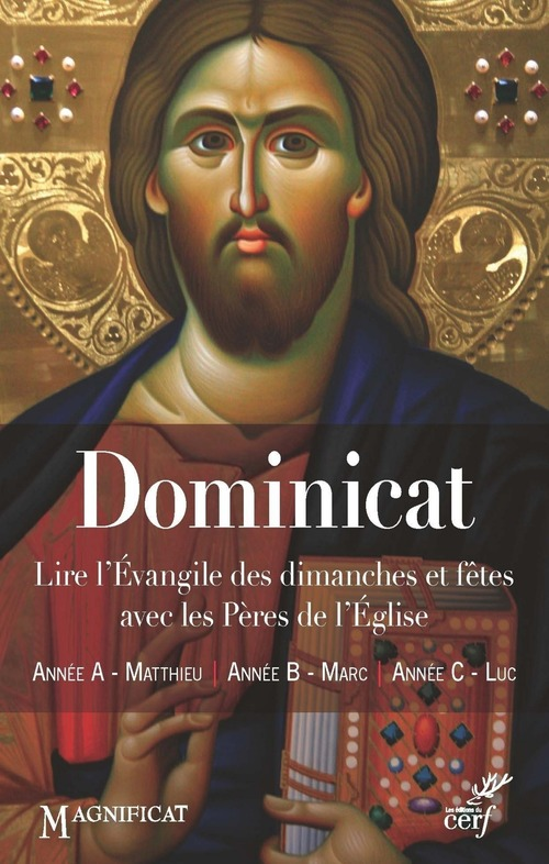 Dominicat ; lire l'Evangile des dimanches et fêtes avec les Pères de l'Eglise