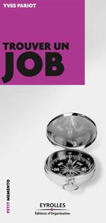 Vente Livre Numérique : Trouver un job  - Yves Pariot