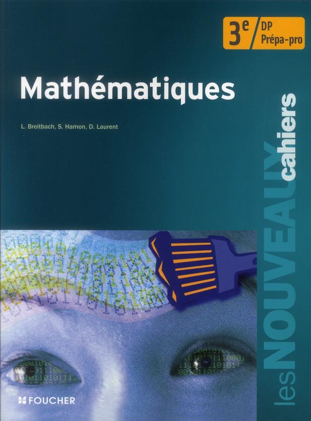 Les nouveaux cahiers ; mathématiques ; 3ème prépa pro