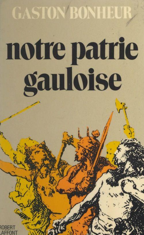 Notre patrie gauloise