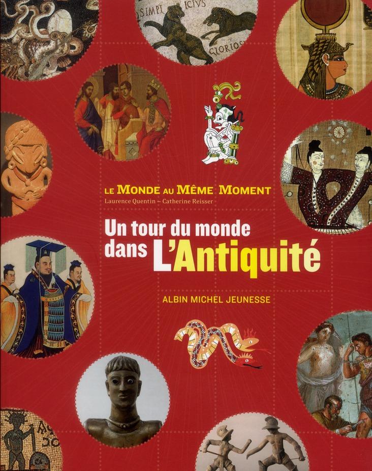 Un Tour Du Monde Dans L'Antiquite ; Le Monde Au Meme Moment