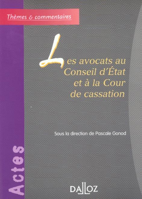 Les avocats au conseil d'etat et a la cour de cassation - 1ere ed.