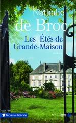 Les Etés de Grande-Maison  - Nathalie de Broc