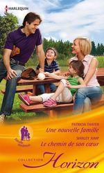 Vente Livre Numérique : Une nouvelle famille - Le chemin de son coeur  - Patricia Thayer - Shirley Jump