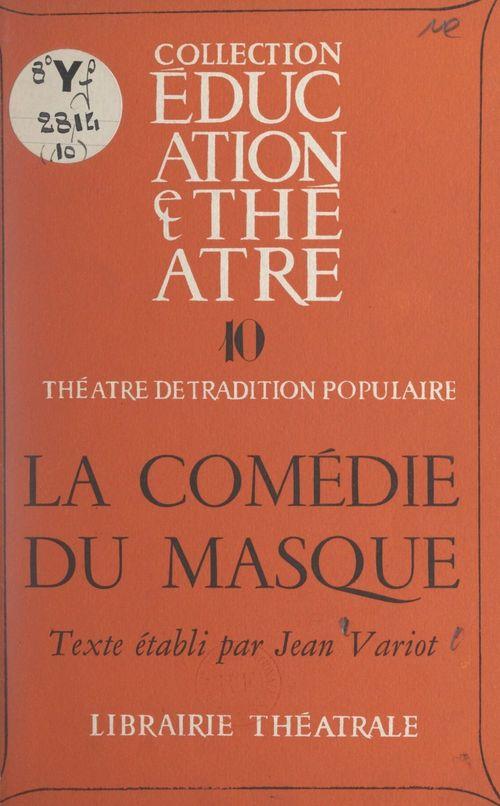 La comédie du masque  - Jean Variot