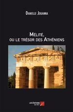 MÉLITÉ ou Le Trésor Des Athéniens  - Danielle Jouanna - Danielle Jouanna