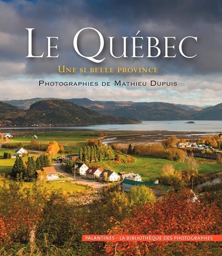 Le Québec, une si belle province