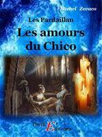 Les Pardaillan - Livre VI : Les amours du Chico  - Michel Zevaco
