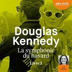 Vente AudioBook : La Symphonie du hasard 3  - Douglas Kennedy