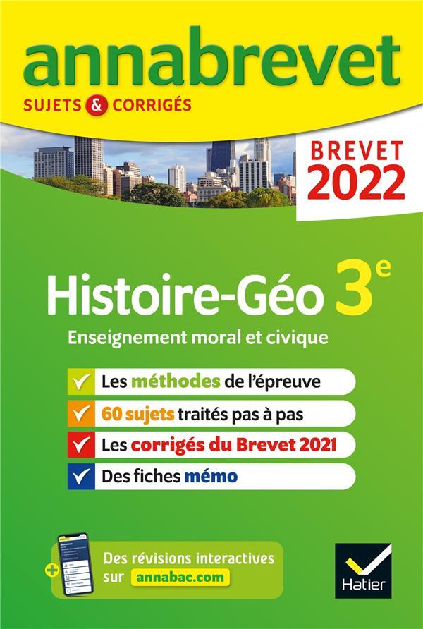 ANNABREVET SUJETS & CORRIGES ; histoire-géographie, EMC ; 3e