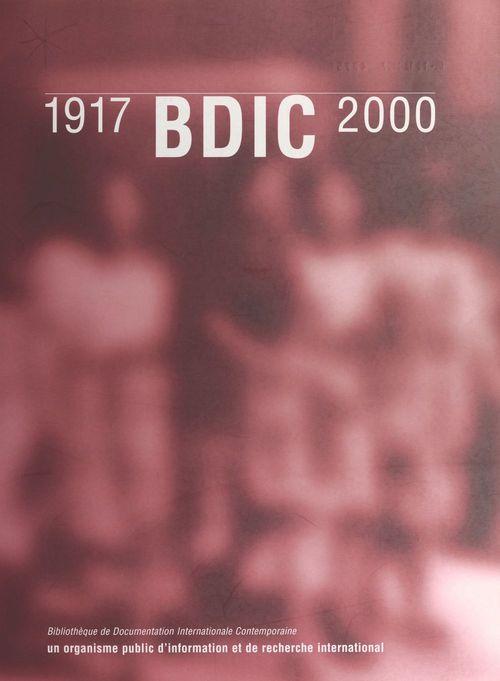 BDIC (1917-2000) : Un organisme public d'information et de recherche international