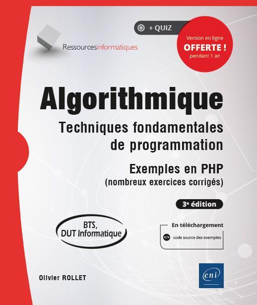 Algorithmique : techniques fondamentales de programmation ; exemples en PHP (nombreux exercices corrigés) (BTS, DUT Informatique) (3e édition)