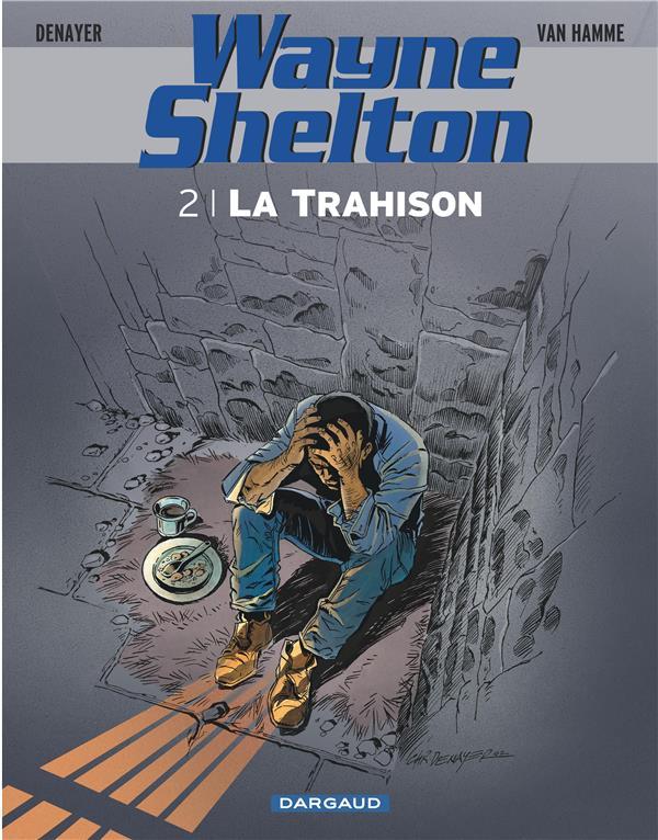 Wayne Shelton T.2 ; la trahison